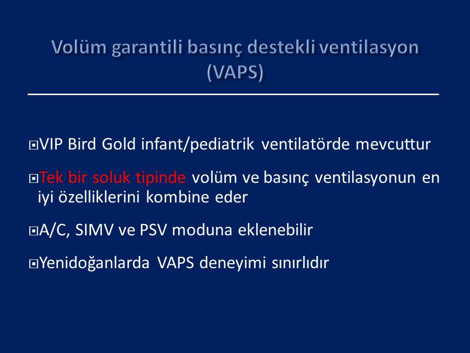  VIP Bird Gold infant/pediatrik ventilatörde mevcuttur  Tek bir soluk tipinde volüm ve basınç ventilasyonun en iyi özelliklerini kombine eder  A/C,