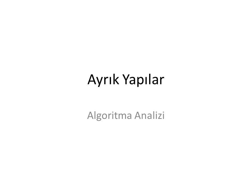 2 İçerik – Algoritmalar ve analizleri – Asimptotik Notasyonlar • Büyük O,  Notasyonları – Algoritma Karmaşıklığı
