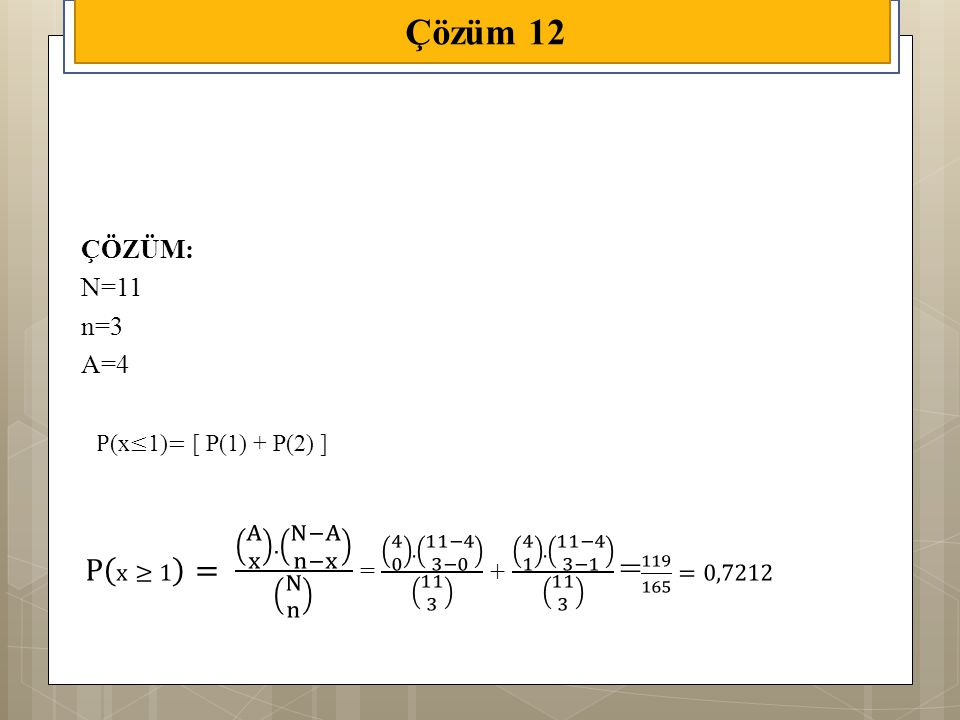 ÇÖZÜM: N=11 n=3 A=4 Çözüm 12
