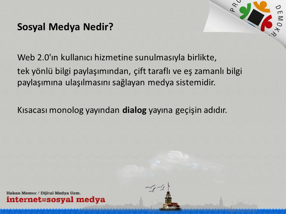 Sosyal Medya Nedir? Web 2.0'ın kullanıcı hizmetine sunulmasıyla birlikte, tek yönlü bilgi paylaşımından, çift taraflı ve eş zamanlı bilgi paylaşımına