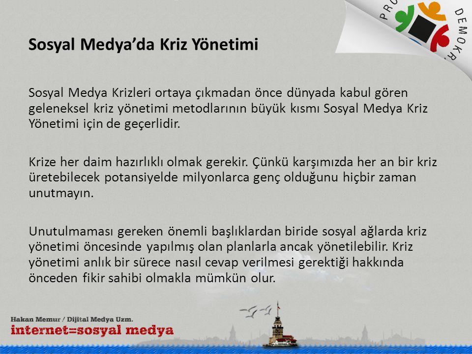 Sosyal Medya'da Kriz Yönetimi Sosyal Medya Krizleri ortaya çıkmadan önce dünyada kabul gören geleneksel kriz yönetimi metodlarının büyük kısmı Sosyal Medya Kriz Yönetimi için de geçerlidir.