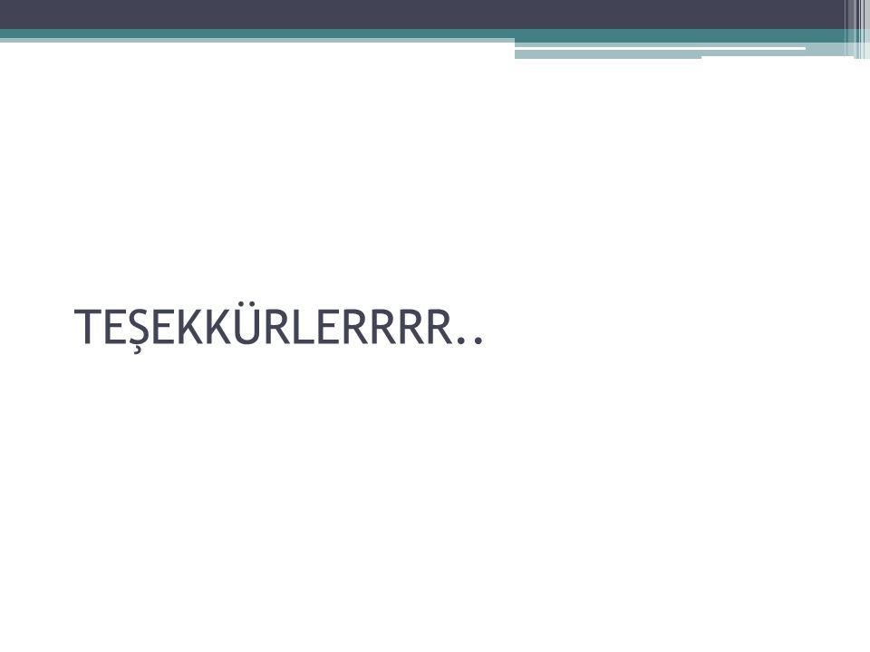 TEŞEKKÜRLERRRR..