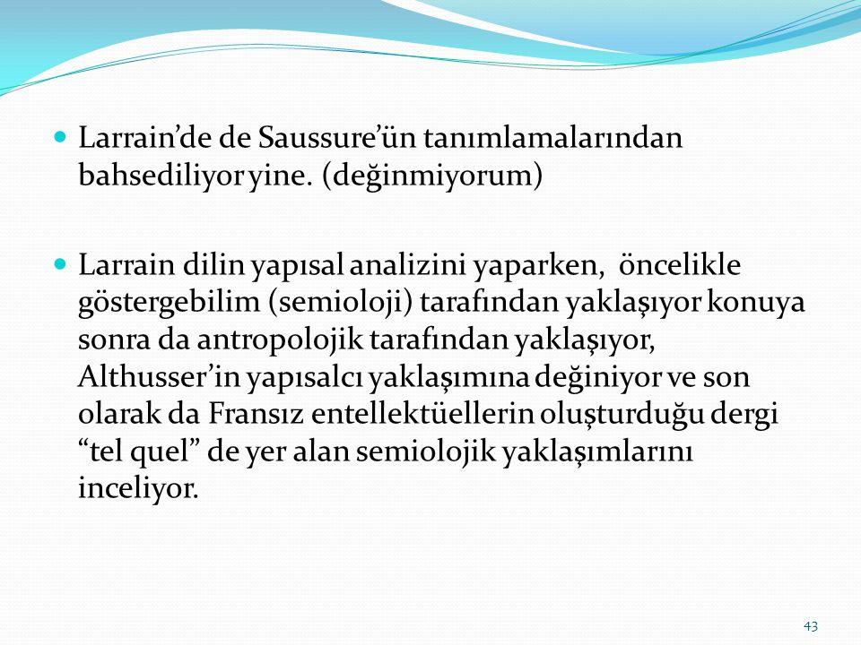  Larrain'de de Saussure'ün tanımlamalarından bahsediliyor yine.