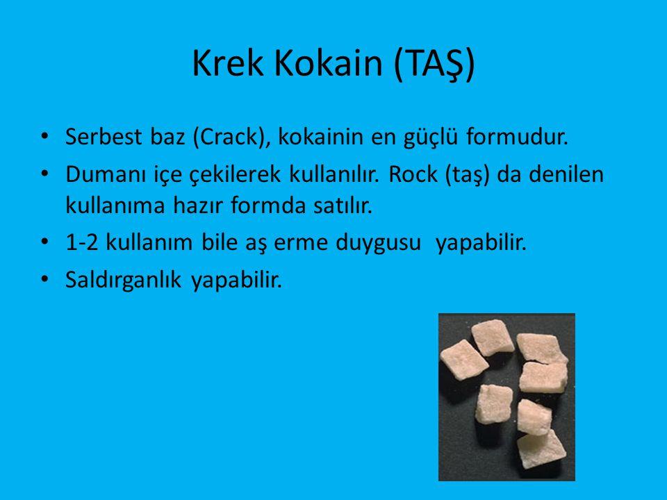 Krek Kokain (TAŞ) • Serbest baz (Crack), kokainin en güçlü formudur. • Dumanı içe çekilerek kullanılır. Rock (taş) da denilen kullanıma hazır formda s