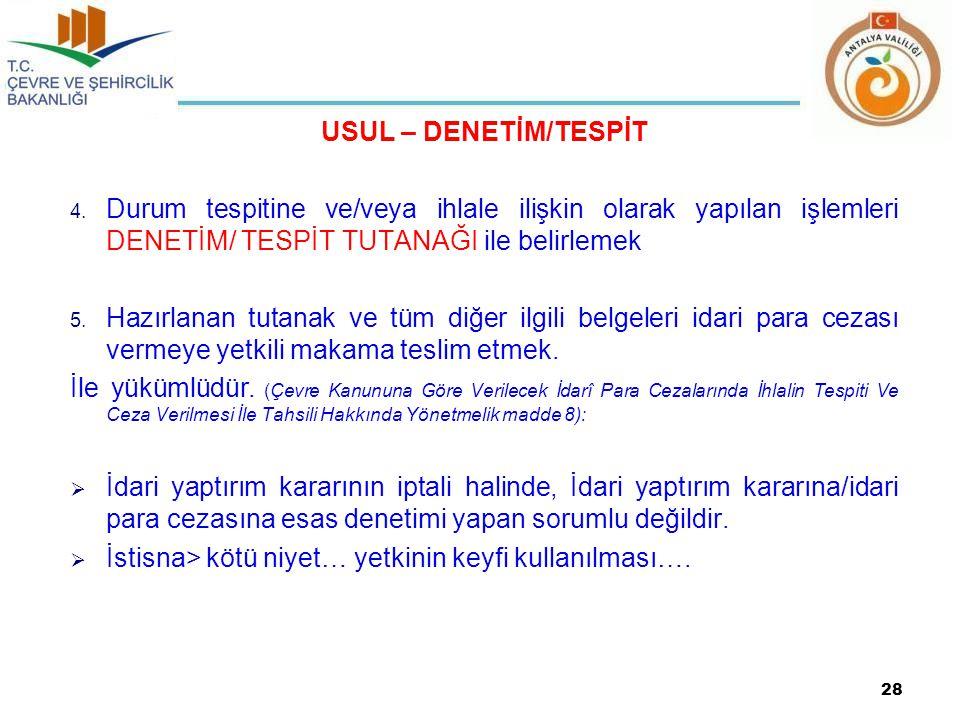 USUL – DENETİM/TESPİT 4.
