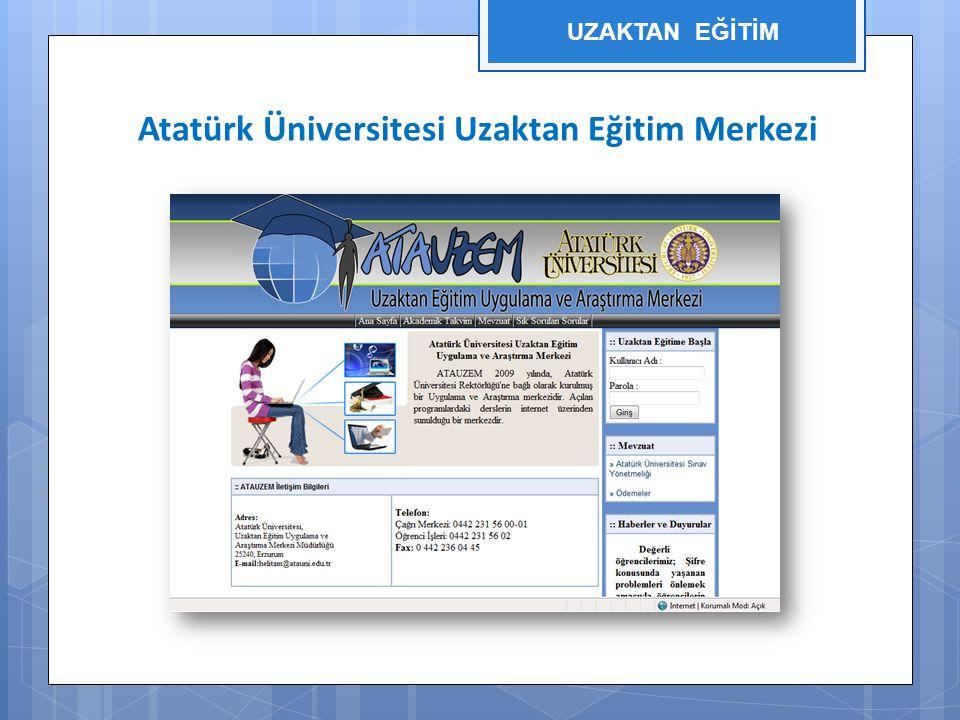Atatürk Üniversitesi Uzaktan Eğitim Merkezi UZAKTAN EĞİTİM