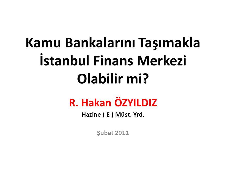 Kamu Bankalarını Taşımakla İstanbul Finans Merkezi Olabilir mi.