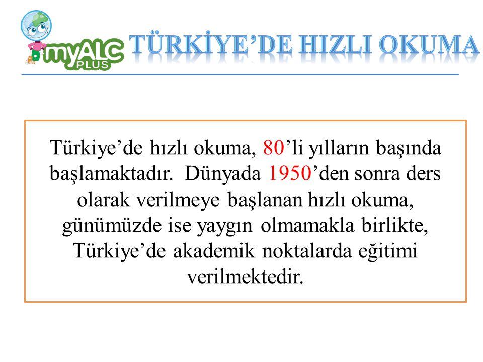 Türkiye'de hızlı okuma, 80'li yılların başında başlamaktadır.