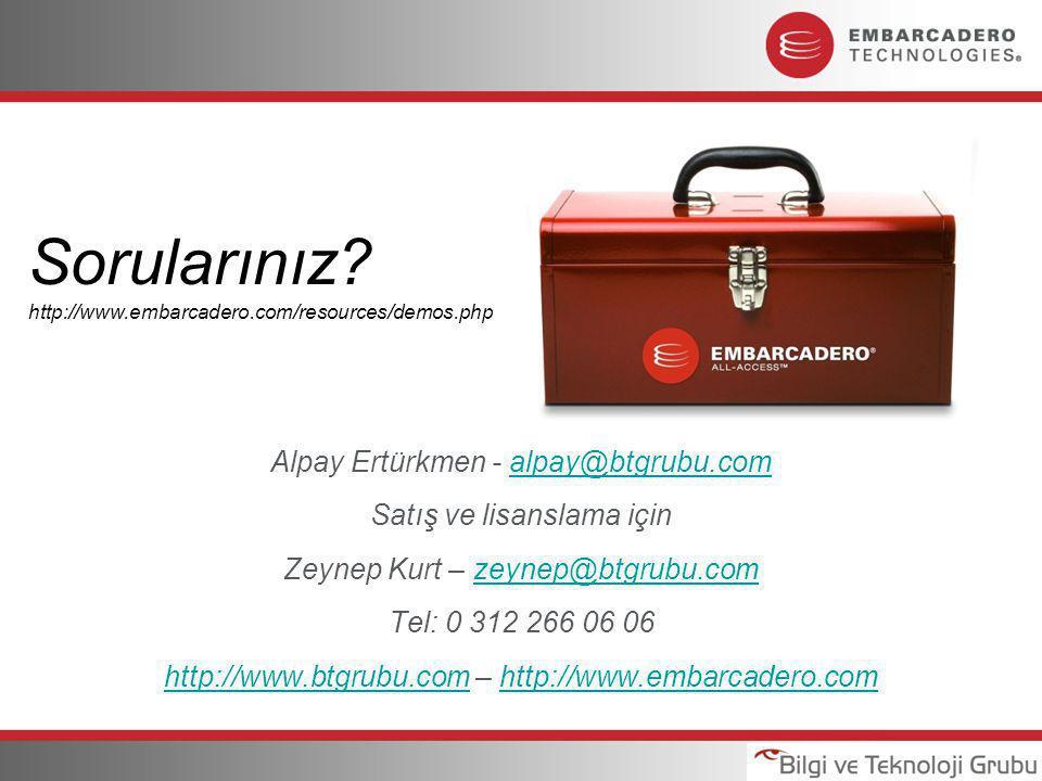 Alpay Ertürkmen - alpay@btgrubu.comalpay@btgrubu.com Satış ve lisanslama için Zeynep Kurt – zeynep@btgrubu.comzeynep@btgrubu.com Tel: 0 312 266 06 06 http://www.btgrubu.comhttp://www.btgrubu.com – http://www.embarcadero.comhttp://www.embarcadero.com Sorularınız.