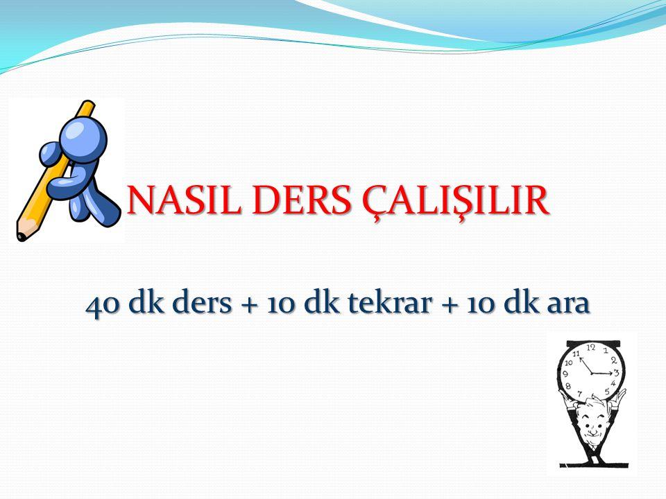 NASIL DERS ÇALIŞILIR 40 dk ders + 10 dk tekrar + 10 dk ara