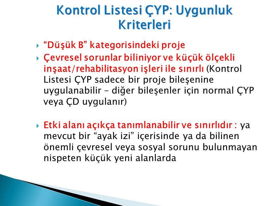 """Kontrol Listesi ÇYP: Uygunluk Kriterleri  """"Düşük B"""" kategorisindeki proje  Çevresel sorunlar biliniyor ve küçük ölçekli inşaat/rehabilitasyon işleri"""
