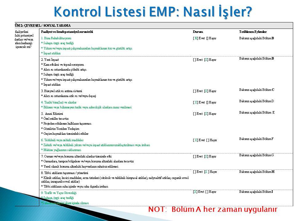 Kontrol Listesi EMP: Nasıl İşler? NOT: Bölüm A her zaman uygulanır