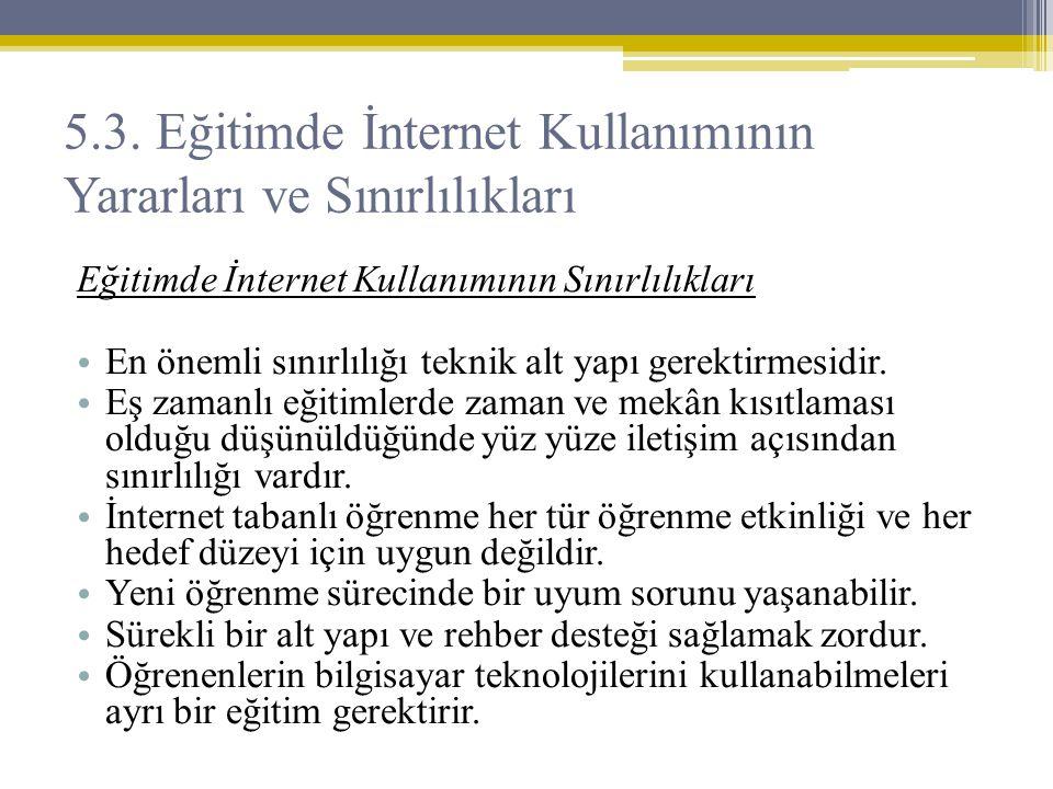 Eğitimde İnternet Kullanımının Sınırlılıkları • En önemli sınırlılığı teknik alt yapı gerektirmesidir. • Eş zamanlı eğitimlerde zaman ve mekân kısıtla