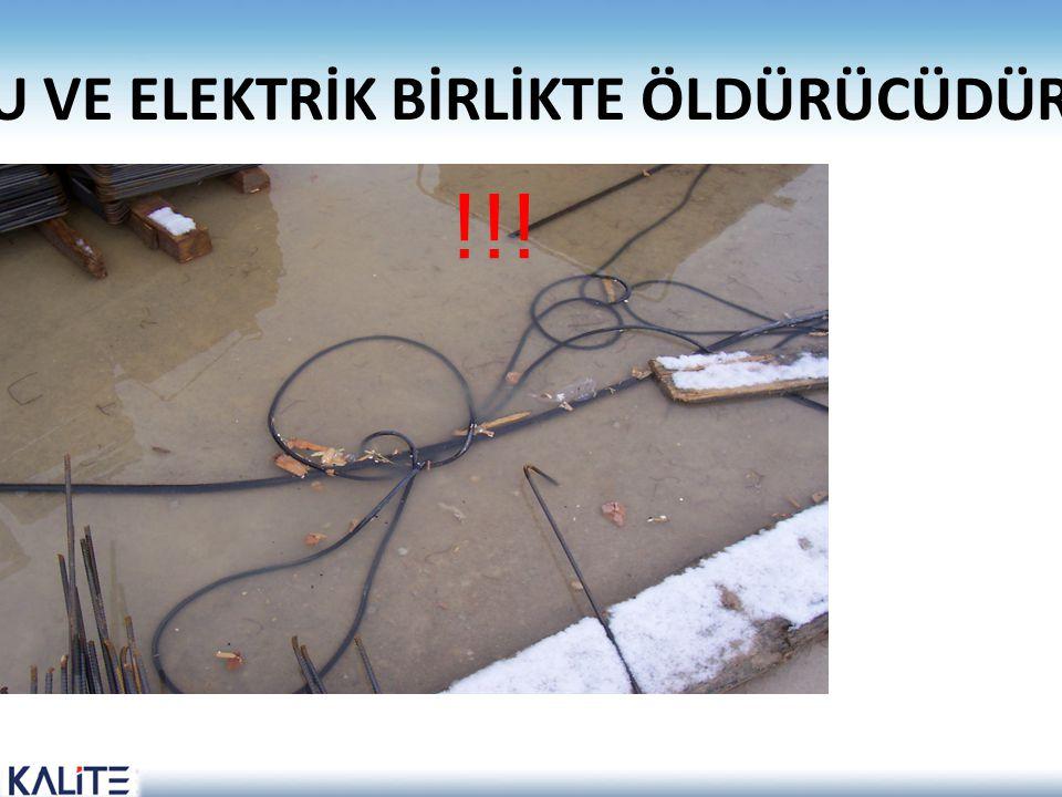 SU VE ELEKTRİK BİRLİKTE ÖLDÜRÜCÜDÜR !!!