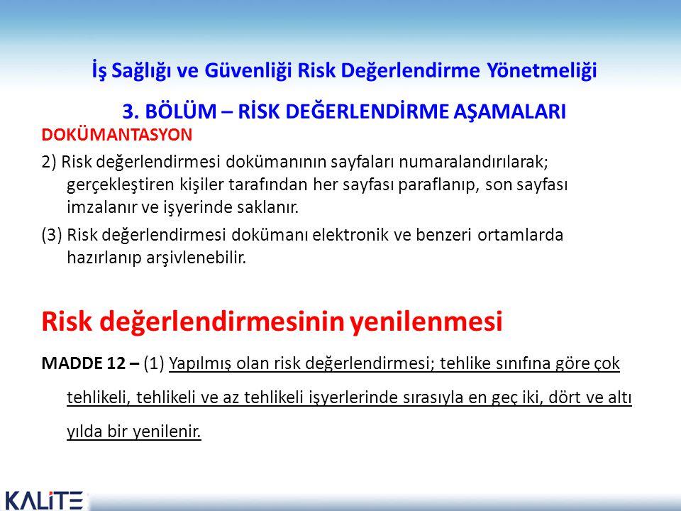 İş Sağlığı ve Güvenliği Risk Değerlendirme Yönetmeliği 3. BÖLÜM – RİSK DEĞERLENDİRME AŞAMALARI DOKÜMANTASYON 2) Risk değerlendirmesi dokümanının sayfa