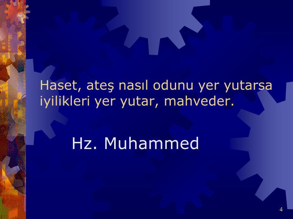 5 Mazlumun bedduasından sakınınız. O dua ile Allah arasında perde yoktur. Hz. Muhammed