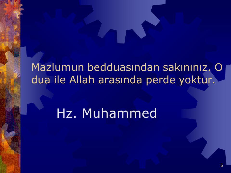 16 Siz kendiniz namuslu olun ki, kadınlarınız da namuslu olsunlar. Hz. Muhammed