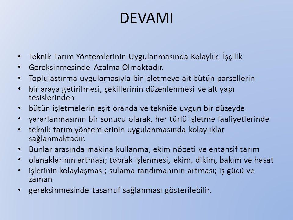 DEVAMI • Sulama projelerinin yatırım giderlerinde tasarruf • sağlanmaktadır.