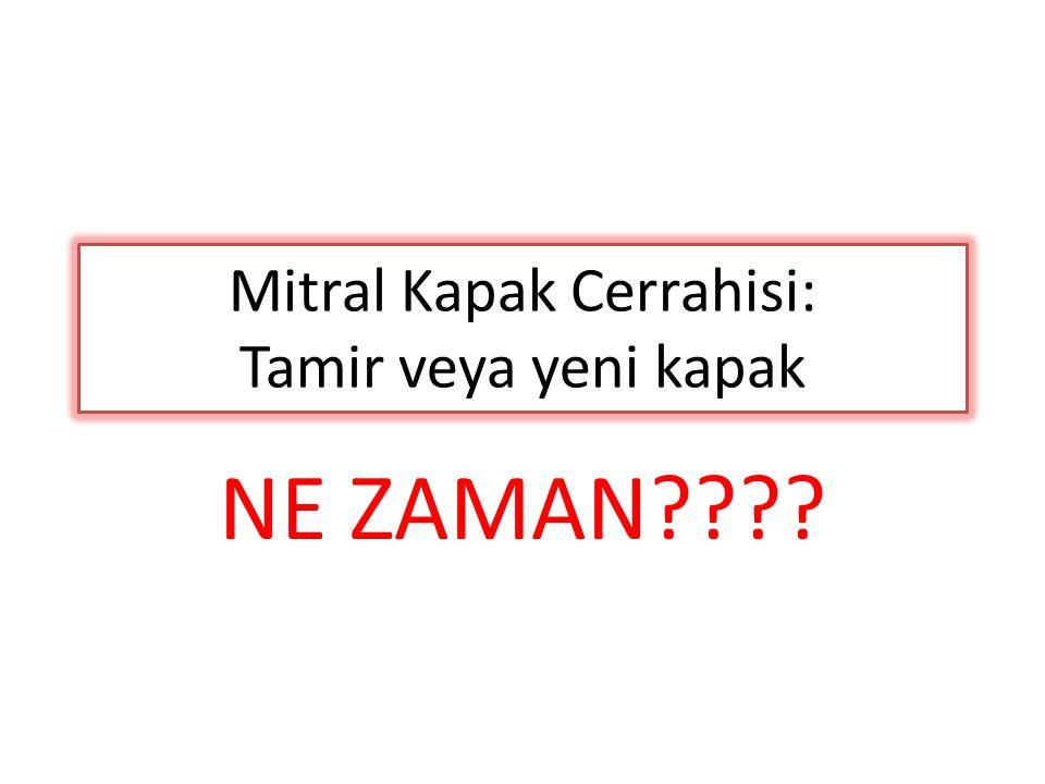 Mitral Kapak Cerrahisi: Tamir veya yeni kapak NE ZAMAN????