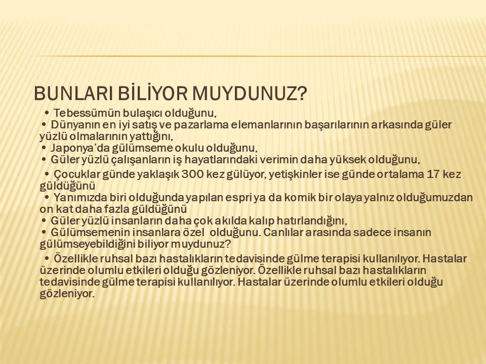 BUNLARI BİLİYOR MUYDUNUZ.