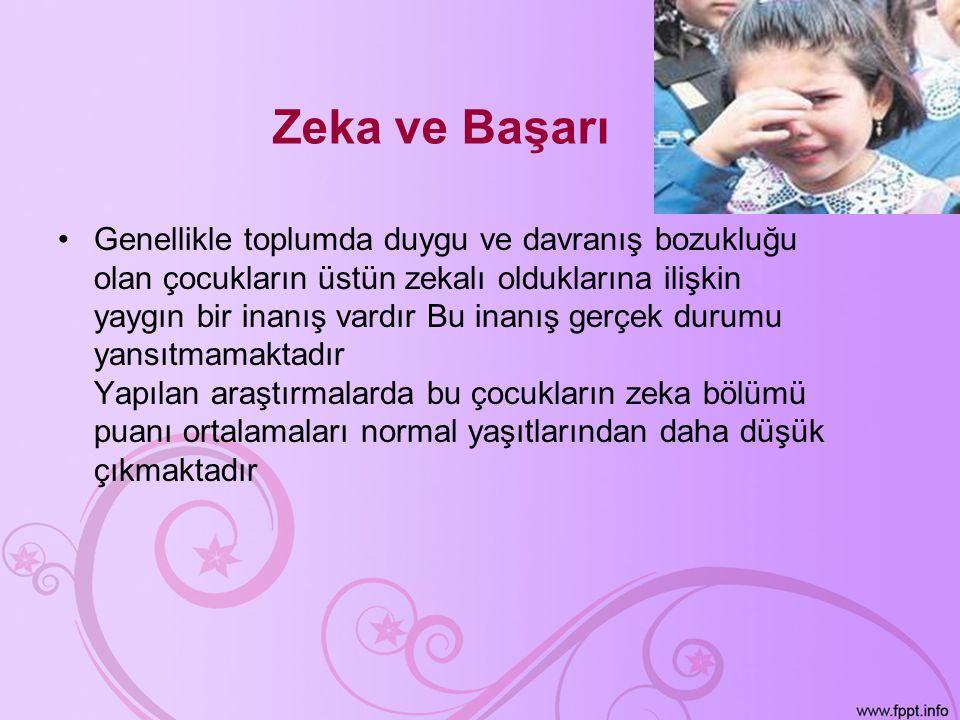 Zeka ve Başarı •Genellikle toplumda duygu ve davranış bozukluğu olan çocukların üstün zekalı olduklarına ilişkin yaygın bir inanış vardır Bu inanış ge