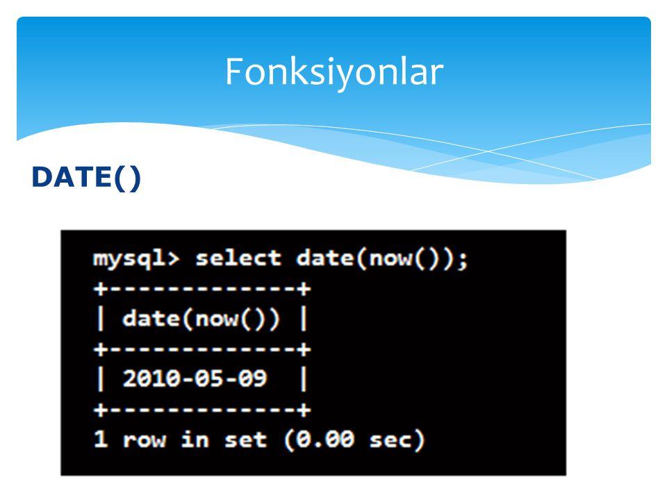 DATE() Fonksiyonlar