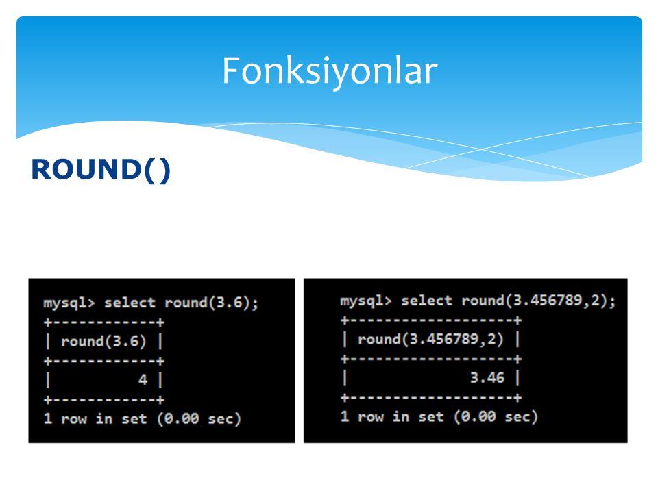 ROUND() Fonksiyonlar
