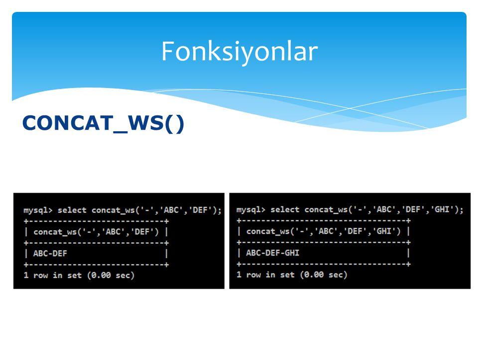 CONCAT_WS() Fonksiyonlar