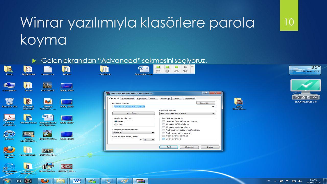Winrar yazılımıyla klasörlere parola koyma  Gelen ekrandan Advanced sekmesini seçiyoruz. 10