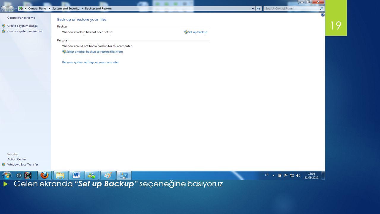  Gelen ekranda Set up Backup seçeneğine basıyoruz 19