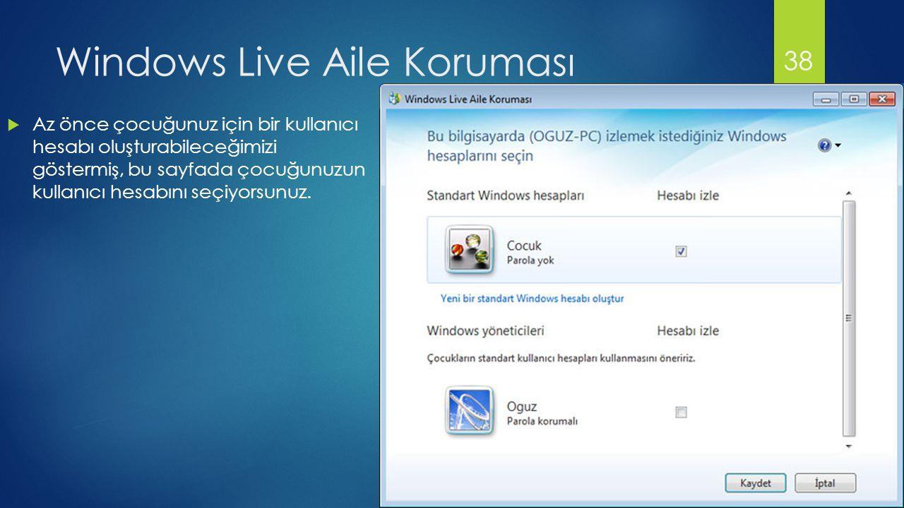 Windows Live Aile Koruması  Az önce çocuğunuz için bir kullanıcı hesabı oluşturabileceğimizi göstermiş, bu sayfada çocuğunuzun kullanıcı hesabını seçiyorsunuz.