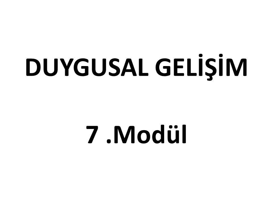1.DUYGUSAL GELİŞİM 1.1.
