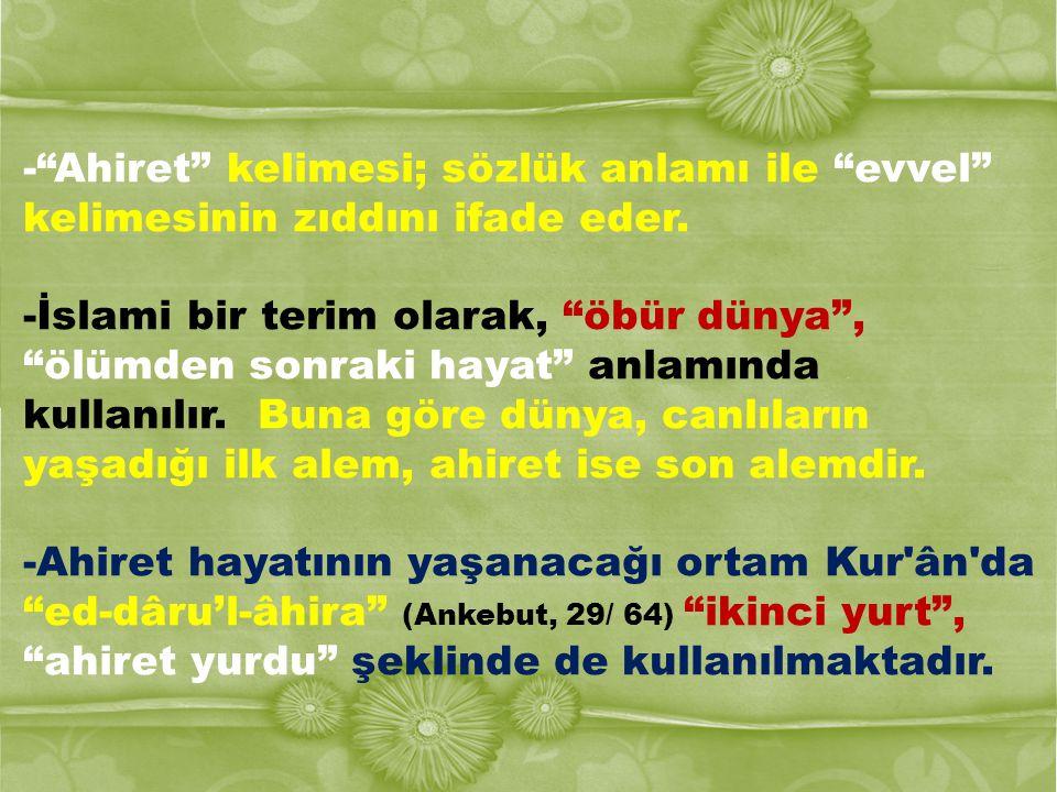 -Ahiret gününe iman, Allah a iman esasından ayrı düşünülemez.