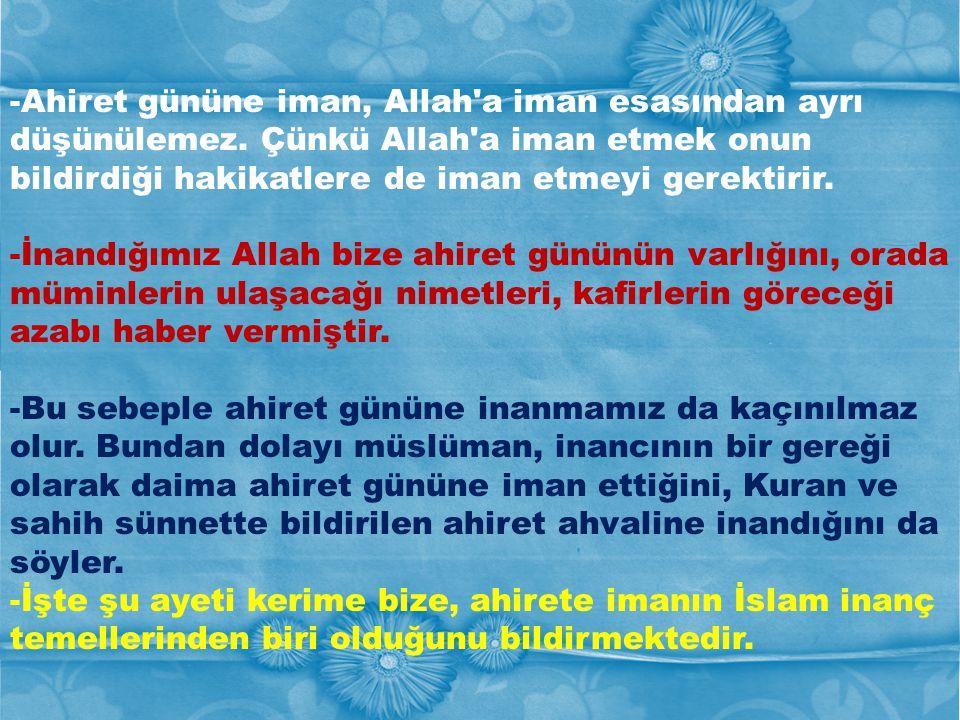 قال النبي صلى الله عليه وسلم : فيراهما جميعا  Peygamber (a.s.) o mümin cehennem ve cennetteki o iki makamını birden görür buyurmuştur.