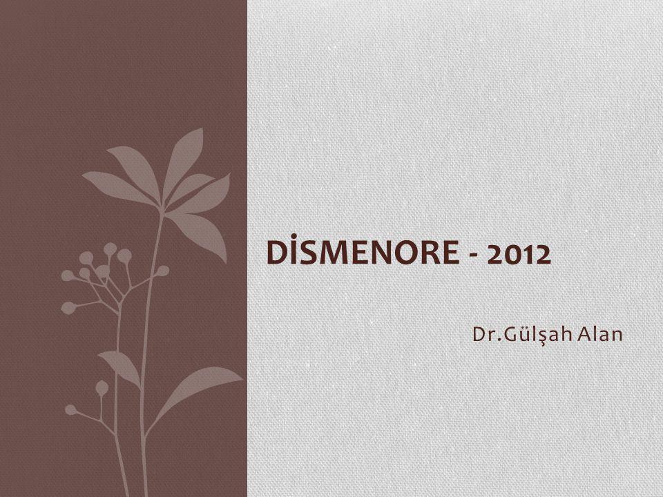 Dr.Gülşah Alan DİSMENORE - 2012