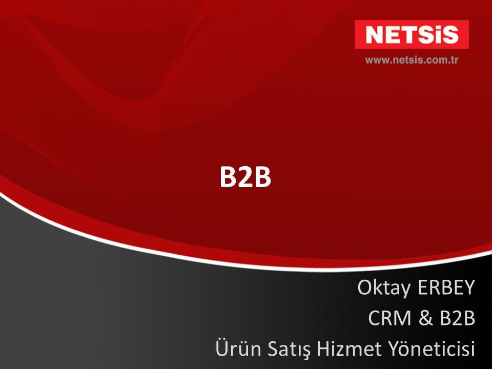 Oktay ERBEY CRM & B2B Ürün Satış Hizmet Yöneticisi B2B