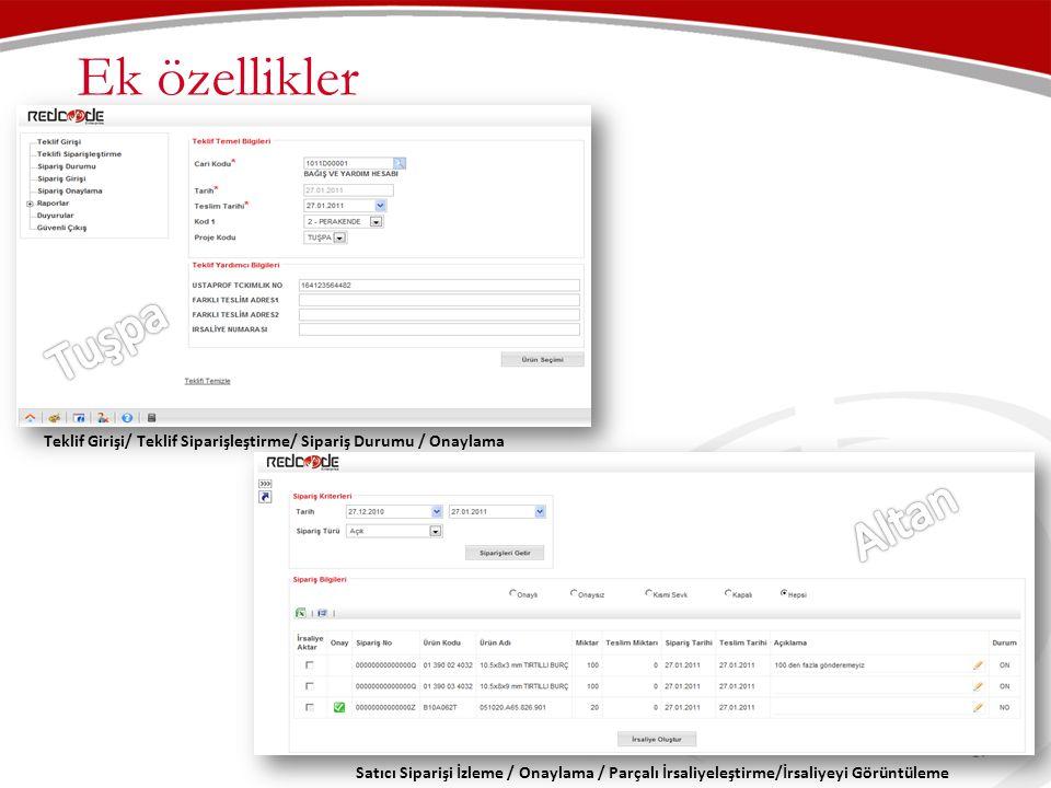 Ek özellikler 17 Satıcı Siparişi İzleme / Onaylama / Parçalı İrsaliyeleştirme/İrsaliyeyi Görüntüleme Teklif Girişi/ Teklif Siparişleştirme/ Sipariş Du