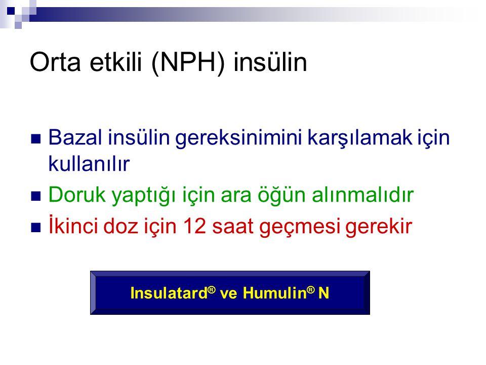 Orta etkili (NPH) insülin  Bazal insülin gereksinimini karşılamak için kullanılır  Doruk yaptığı için ara öğün alınmalıdır  İkinci doz için 12 saat