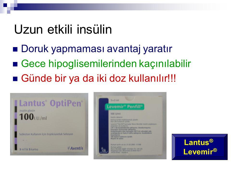 Uzun etkili insülin  Doruk yapmaması avantaj yaratır  Gece hipoglisemilerinden kaçınılabilir  Günde bir ya da iki doz kullanılır!!! Lantus ® Levemi