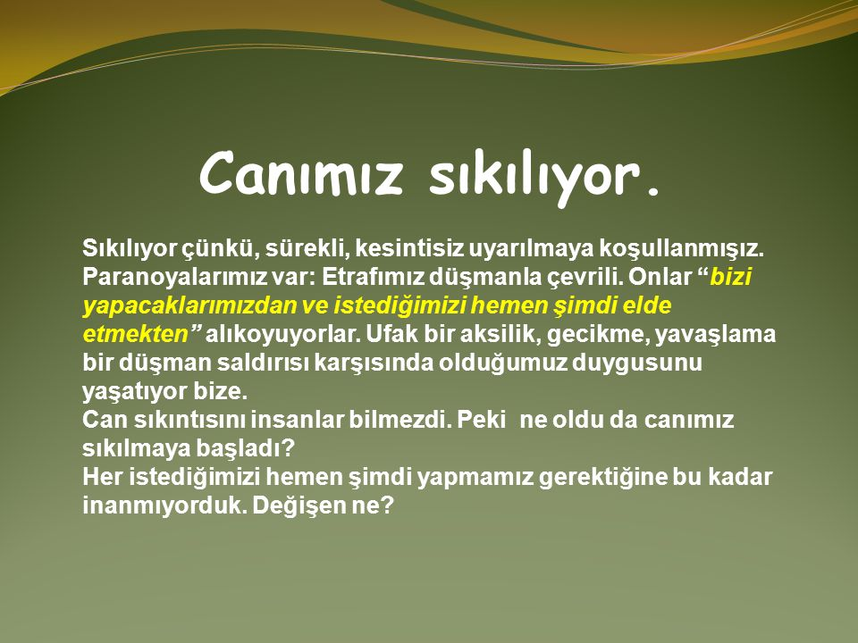 Siz ona bakmadığınızda İstanbul olacak mı? Kalır mı? Bu güvenceniz nereden kaynaklanıyor? Şiir nedir? Belleğinizi kurcalayın bir… Ya serviler? Moda Bu