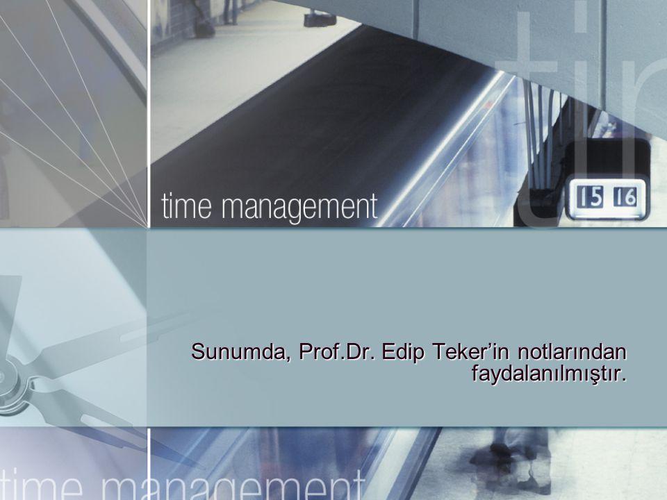 Sunumda, Prof.Dr. Edip Teker'in notlarından faydalanılmıştır.