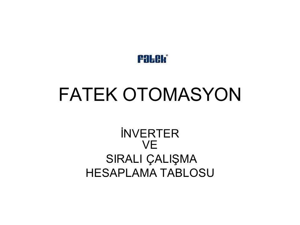 FATEK OTOMASYON İNVERTER VE SIRALI ÇALIŞMA HESAPLAMA TABLOSU