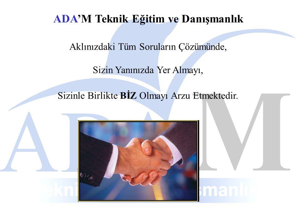 ADA'M Teknik Eğitim ve Danışmanlık Sizinle Birlikte BİZ Olmayı Arzu Etmektedir.