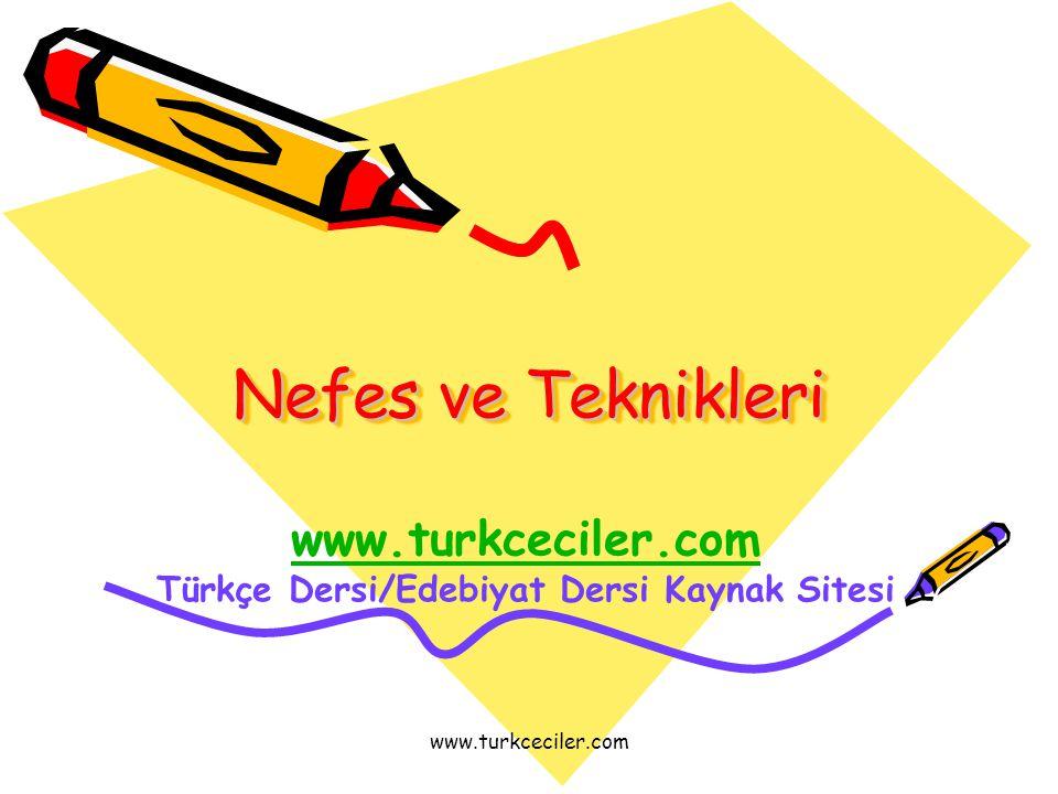 www.turkceciler.com •Nefes iyi konuşabilmek için, her şeyden önce doğru nefes alıp vermeyi öğrenmek gerekir.