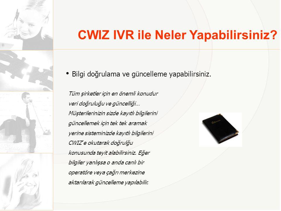 CWIZ IVR ile Neler Yapabilirsiniz.