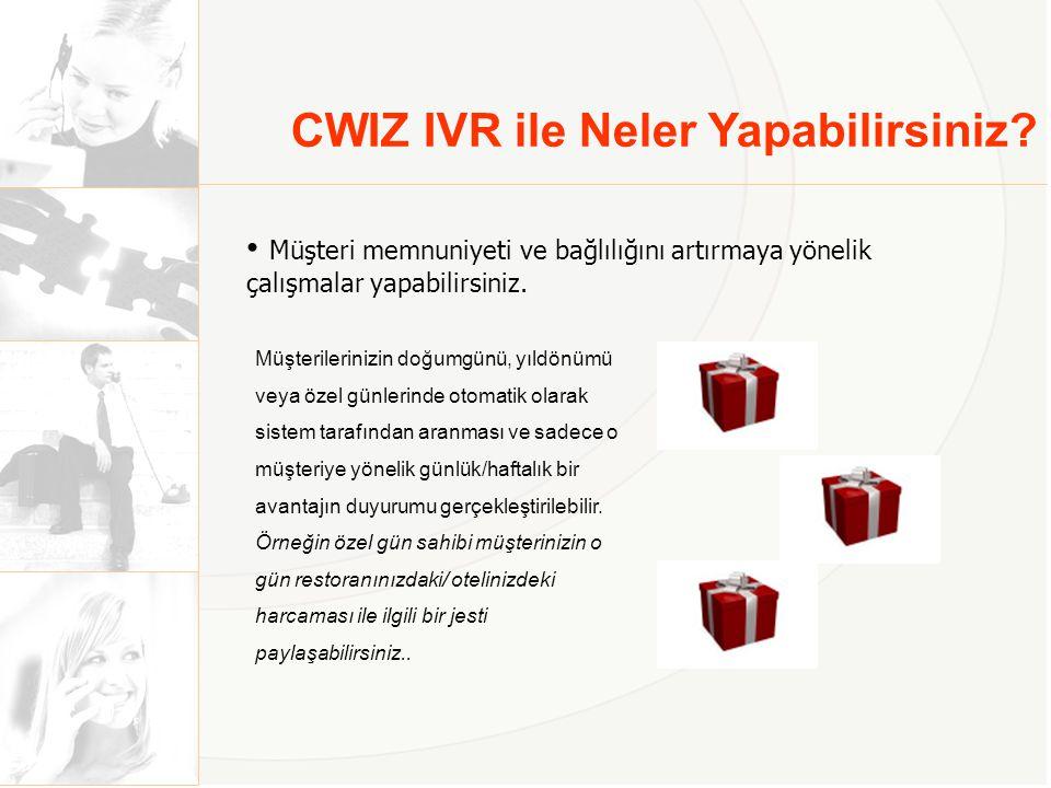 Neden CWIZ IVR Çözümleri -Hızlı, esnek ve kaliteli proje konumlandırma -Esnek raporlama altyapısı (Anlık ve erişilebilir) -Yüksek IP know-how'u sayesinde verimli kapasite kullanımı ve IP yönetim deneyimi -Proje bazlı operasyonel deneyim -Türkçe arayüzler, ihtiyaca ve talebe göre özelleştirilen arayüzler