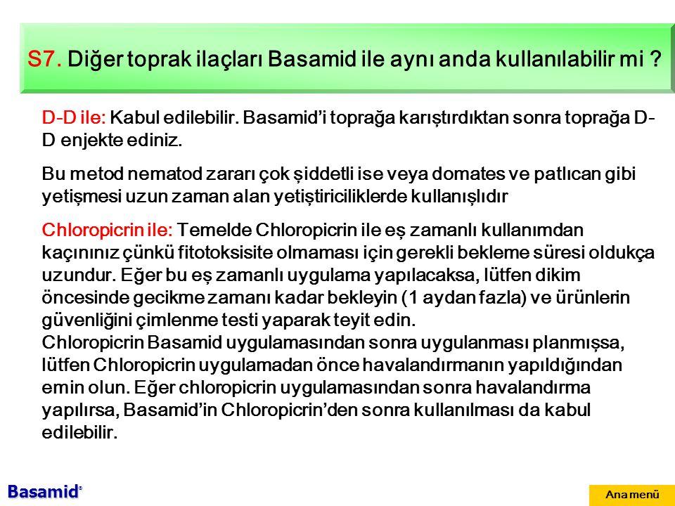 S7.Diğer toprak ilaçları Basamid ile aynı anda kullanılabilir mi .