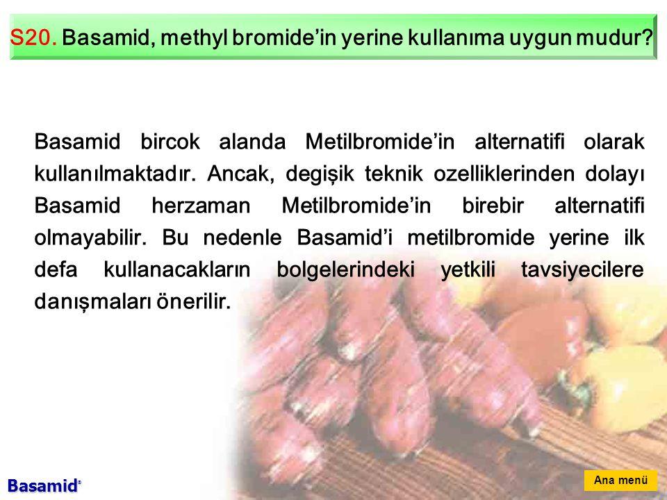 S20.Basamid, methyl bromide'in yerine kullanıma uygun mudur.
