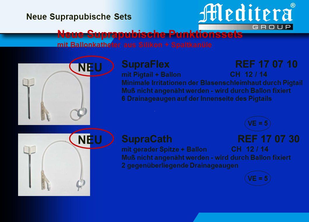 Neue Suprapubische Sets Neue Suprapubische Punktionssets mit Ballonkatheter aus Silikon + Spaltkanüle NEU SupraFlex REF 17 07 10 mit Pigtail + Ballon CH 12 / 14 Minimale Irritationen der Blasenschleimhaut durch Pigtail Muß nicht angenäht werden - wird durch Ballon fixiert 6 Drainageaugen auf der Innenseite des Pigtails NEU SupraCath REF 17 07 30 mit gerader Spitze + Ballon CH 12 / 14 Muß nicht angenäht werden - wird durch Ballon fixiert 2 gegenüberliegende Drainageaugen VE = 5
