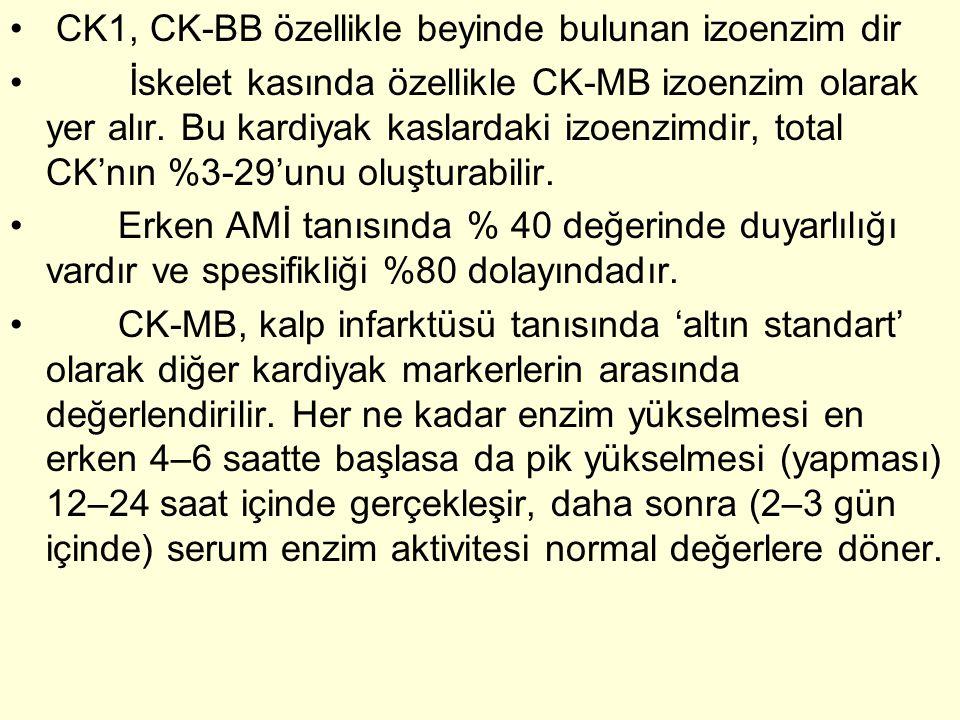 • CK1, CK-BB özellikle beyinde bulunan izoenzim dir • İskelet kasında özellikle CK-MB izoenzim olarak yer alır.